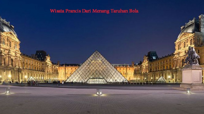 Wisata Prancis Dari Menang Taruhan Bola